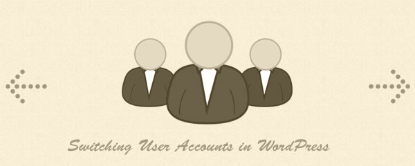 How to Easily Switch User Accounts in WordPress